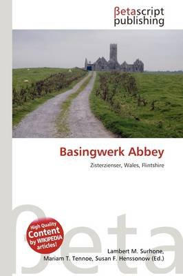 Basingwerk Abbey (German, Paperback): Lambert M. Surhone, Mariam T. Tennoe, Susan F. Henssonow