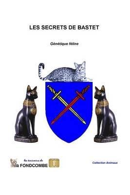 Les Secrets de Bastet - Precis de Genetique Feline (French, Paperback): Didier Hallepee