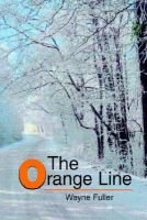 The Orange Line (Paperback): Wayne Fuller