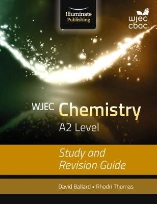WJEC Chemistry for A2: Study and Revision Guide (Paperback): David Ballard, Rhodri Thomas