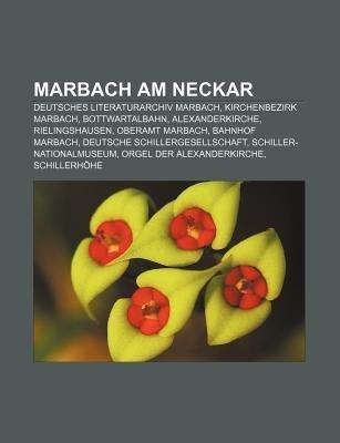 Marbach Am Neckar - Deutsches Literaturarchiv Marbach, Kirchenbezirk Marbach, Bottwartalbahn, Alexanderkirche, Rielingshausen,...