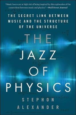 The Jazz of Physics (Paperback, First Trade Paper Edition): Stephon Alexander