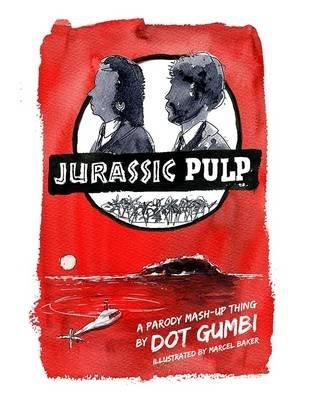 Jurassic Pulp (Electronic book text): Dot Gumbi