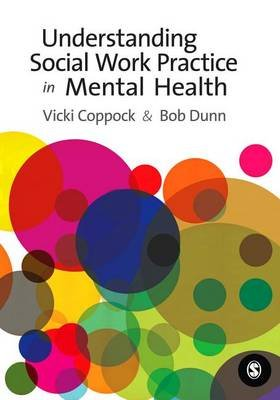 Understanding Social Work Practice in Mental Health (Electronic book text): Victoria Coppock, R. W. Dunn