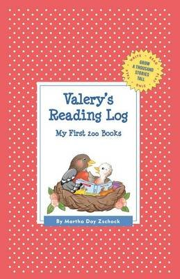 Valery's Reading Log: My First 200 Books (Gatst) (Hardcover): Martha Day Zschock