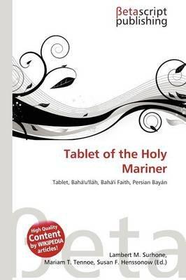 Tablet of the Holy Mariner (Paperback): Lambert M. Surhone, Mariam T. Tennoe, Susan F. Henssonow