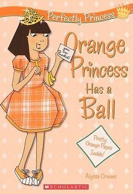 Orange Princess Has a Ball (Hardcover, Turtleback Scho): Alyssa Crowne
