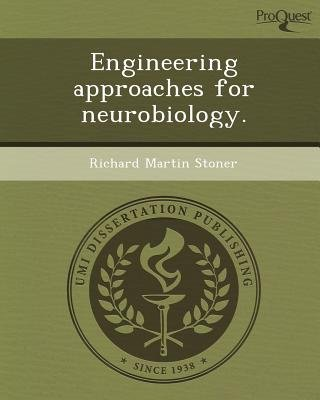 Engineering Approaches for Neurobiology (Paperback): Richard Martin Stoner