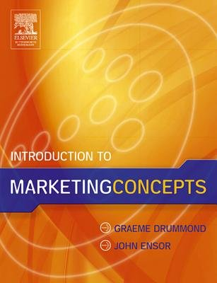 Introduction to Marketing Concepts (Electronic book text): Graeme Drummond, John Ensor