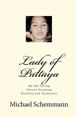 Lady of Pattaya (Paperback): Michael Schemmann