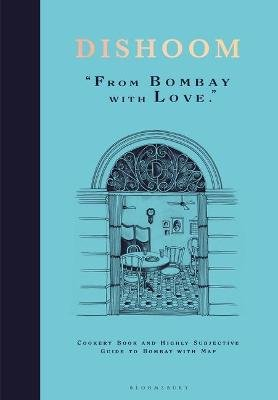 Dishoom - From Bombay with Love (Hardcover): Shamil Thakrar, Kavi Thakrar, Naved Nasir
