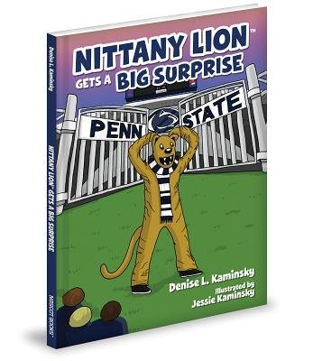 Nittany Lion Gets a Big Surprise (Hardcover): Denise Kaminsky