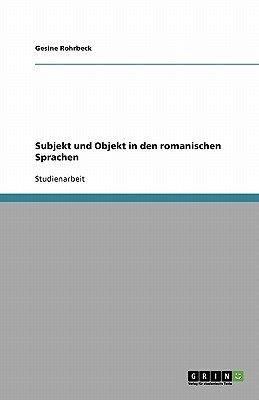 Subjekt Und Objekt in Den Romanischen Sprachen (German, Paperback): Gesine Rohrbeck