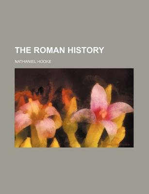The Roman History (Volume 3) (Paperback): Nathaniel Hooke