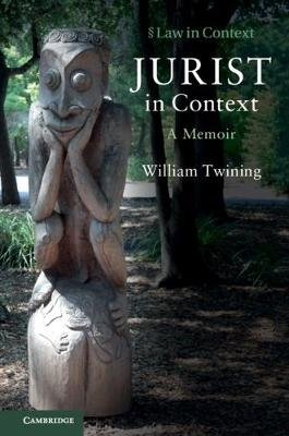 Law in Context - Jurist in Context: A Memoir (Paperback): William Twining