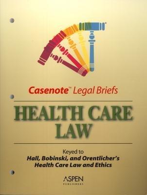 Health Law (Paperback, 6th): Hall, Bobinski, Orentlicher
