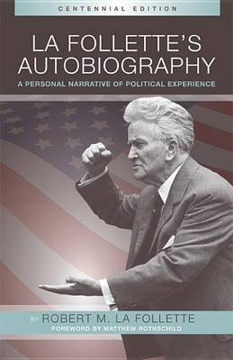 La Follette S Autobiography (Electronic book text): Robert M.La Follette