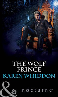 The Wolf Prince (Electronic book text, ePub First edition): Karen Whiddon