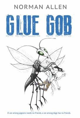 Glue-Gob (Paperback): Norman Allen
