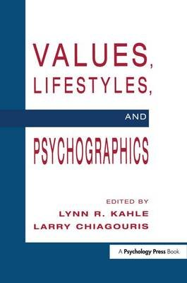 Values, Lifestyles, and Psychographics (Paperback): Lynn R. Kahle, Larry Chiagouris