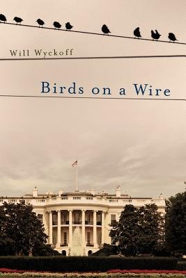 Birds on a Wire (Paperback): Will Wyckoff
