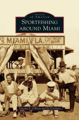 Sportfishing Around Miami (Hardcover): Timothy P. O'Brien, (Ed ) Pritchard