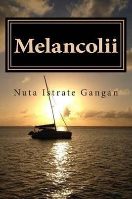 Melancolii (Romanian, Paperback): Nuta Istrate-Gangan