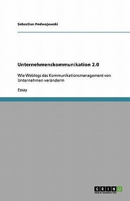 Unternehmenskommunikation 2.0 (German, Paperback): Sebastian Podwojewski