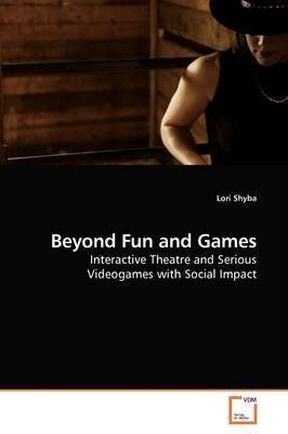 Beyond Fun and Games (Paperback): Lori Shyba
