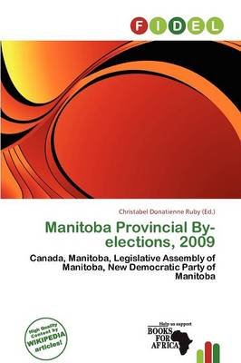 Manitoba Provincial By-Elections, 2009 (Paperback): Christabel Donatienne Ruby