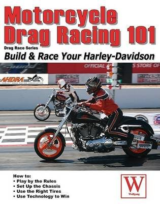 Motorcycle Drag Racing 101 Build Race Your Harley Davidson