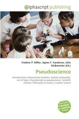 Pseudoscience (Paperback): Frederic P. Miller, Vandome Agnes F., McBrewster John