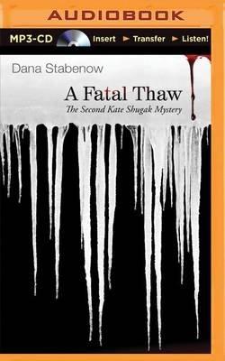A Fatal Thaw (MP3 format, CD): Dana Stabenow