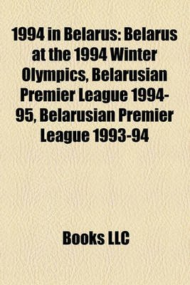 1994 in Belarus - Belarus at the 1994 Winter Olympics, Belarusian Premier League 1994-95, Belarusian Premier League 1993-94...