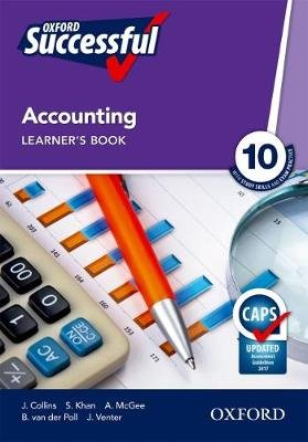 Oxford successful accounting CAPS: Gr 10: Learner's book (Paperback): J. Collins, S. Khan, A. McGee, B. van der Poll, J....