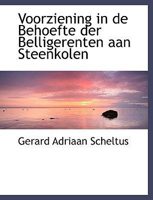 Voorziening in de Behoefte Der Belligerenten Aan Steenkolen (Dutch, English, Large print, Hardcover, large type edition):...