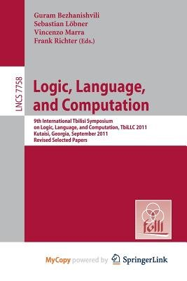 Logic, Language, and Computation (Paperback): Guram Bezhanishvili, Sebastian Lobner, Vincenzo Marra
