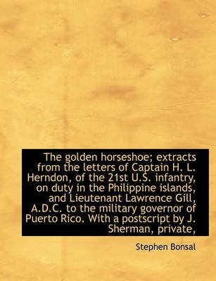 The Golden Horseshoe; Extracts from the Letters of Captain H. L. Herndon, of the 21st U.S. Infantry, (Large print, Paperback,...