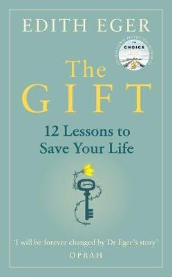 The Gift - 12 Lessons To Save Your Life (Hardcover): Edith Eger