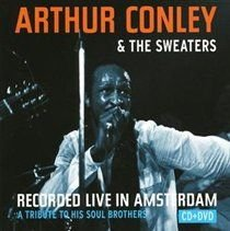 Arthur Conley And The Sweaters - Recorded Live in Amsterdam: A Tribute to His Soul Brothers (CD): Arthur Conley And The Sweaters