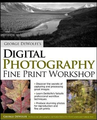 George DeWolfe's Digital Photography Fine Print Workshop (Paperback): George DeWolfe