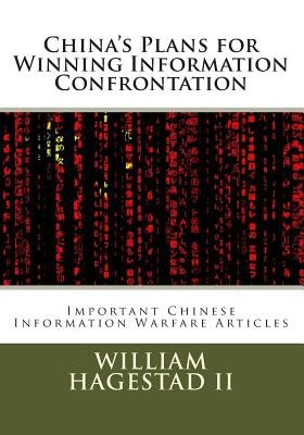 China's Plans for Winning Information Confrontation - Important Chinese Information Warfare Articles (Paperback): MR...