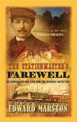 The Stationmaster's Farewell (Electronic book text): Edward Marston