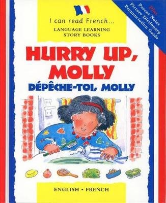 Hurry Up Molly/English-French - Depech-Toi, Molly (Hardcover, 1st ed. for the U.S): Mary Risk, Lone Morton
