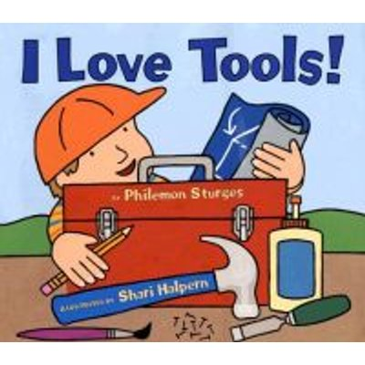 I Love Tools! (Hardcover): Philemon Sturges