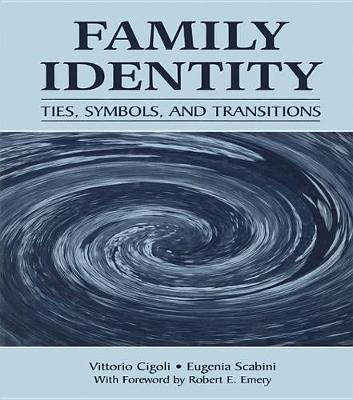 Family Identity - Ties, Symbols, and Transitions (Electronic book text): Vittorio Cigoli, Eugenia Scabini