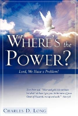 Where's the Power? (Paperback): Charles D Long