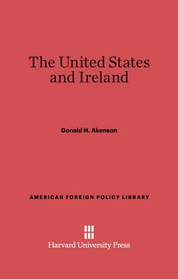 The United States and Ireland (Electronic book text): Donald H Akenson