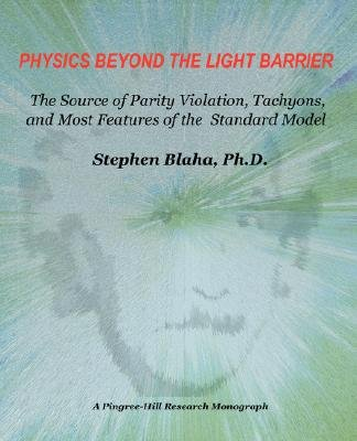 Physics Beyond the Light Barrier - The Source of Parity Violation, Tachyons, and a Derivation of Standard Model Features...