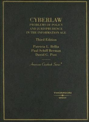 Cyberlaw - Problems of Policy and Jurisprudence in the Information Age (Hardcover, 3rd): Patricia L. Bellia, Paul Schiff...